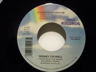 Rodney Crowell - Please Remember Me / Give My Heart A Rest
