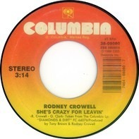 Rodney Crowell - She's Crazy For Leaving / Brand New Rag