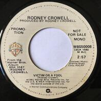 Rodney Crowell - Victim Or A Fool
