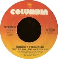 Rodney Franklin - That's The Way I Feel 'Bout Your Love