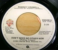 Rodney Crowell - Don't Need No Other Now / Stars On The Water