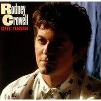 Rodney Crowell - Street Language