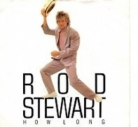 Rod Stewart - How Long