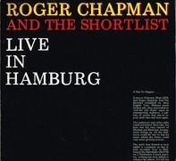 Roger Chapman And The Shortlist - Live in Hamburg