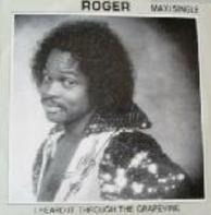 Roger - I Heard It Through The Grapevine