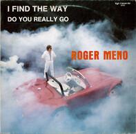 Roger Meno - I Find The Way / Do You Really Go