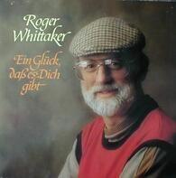 Roger Whittaker - Ein Glück, Daß Es Dich Gibt