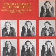 Roger Chapman & The Shortlist - Hyenas Only Laugh for Fun