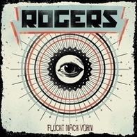 Rogers - FLUCHT NACH VORN
