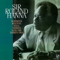 Roland Hanna - Maybeck Recital Hall Series Volume Thirty-Two