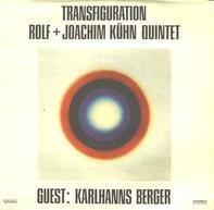 Rolf + Joachim Kühn Quintet Guest: Karlhanns Berger - Transfiguration