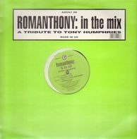 Romanthony - In The Mix (A Tribute To Tony Humphries)