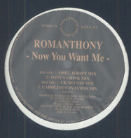 Romanthony - Now You Want Me