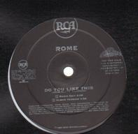 Rome - Do You Like This