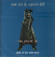 Roni Size & Cypress Hill - Child Of The Wild West