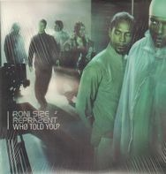 Roni Size / Reprazent - Who Told You