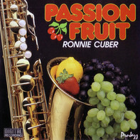 Ronnie Cuber - Passion Fruit