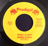 Ronnie McNeir - Wendy Is Gone / Give Me A Sign