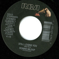 Ronnie Milsap - Still Losing You/If You Don't Want Me To