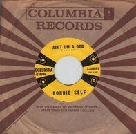 Ronnie Self - Ain't I'm A Dog / Rocky Road Blues