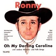 Ronny - Oh my Darling Caroline