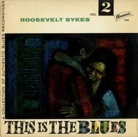 Roosevelt Sykes - This Is The Blues Vol. 2