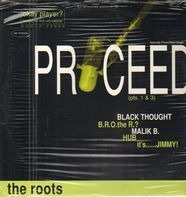 Roots - PROCEED/WHAT GOES ON PART