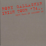 Rory Gallagher - Irish Tour '74.. (City Hall In Session)