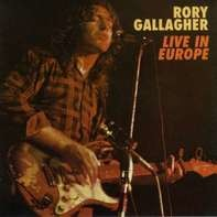 Rory Gallagher - Live In Europe