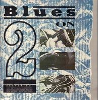 Rory Gallagher, Johnny Mars, Juice On The Loose a.o. - Blues On 2
