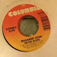 Rosanne Cash - Second To No One / Never Alone