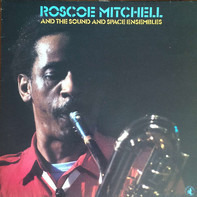 Roscoe Mitchell - And The Sound And Space Ensembles