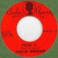 Roscoe Robinson - Prove It / I'm Satisfied
