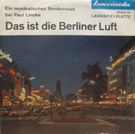 Rosemarie Moogk , Erwin Hartung , Die Rivieras - Das Ist Die Berliner Luft - Ein Musikalisches Rendezvous Bei Paul Lincke