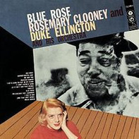 Rosemary Clooney And Duke Ellington And His Orchestra - Blue Rose