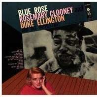 Rosemary Clooney With Duke Ellington And His Orchestra - Blue Rose