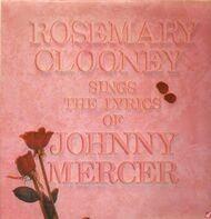 Rosemary Clooney - Sings The Lyrics Of Johnny Mercer