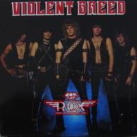 Rox - Violent Breed