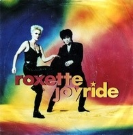Roxette - Joyride / Come Back