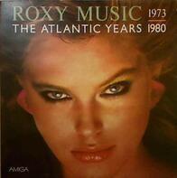 Roxy Music - The Atlantic Years 1973 - 1980