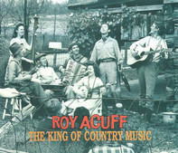 Roy Acuff - The King Of Country Music