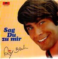Roy Black - Sag Du Zu Mir