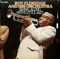 Roy Eldridge And His Orchestra - Swing Along With Little Jazz