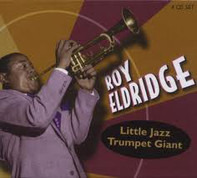 Roy Eldridge - Little Jazz Trumpet Giant