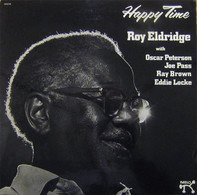 Roy Eldridge With Oscar Peterson , Joe Pass , Ray Brown , Eddie Locke - Happy Time