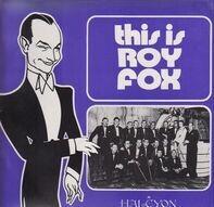 Roy Fox - This Is Roy Fox