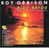 Roy Orbison - Blue Bayou-24 love songs