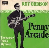 Roy Orbison - Penny Arcade / Tennessee Owns My Soul