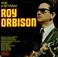Roy Orbison - The Exciting Roy Orbison
