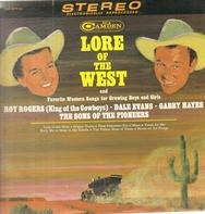 Roy Rogers , Dale Evans , Gabby Hayes , The Sons Of The Pioneers - Lore Of The West And Favorite Western Songs For Growing Boys And Girls